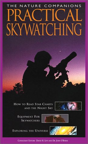 Practical Skywatching (Nature Companion Series), Levy, David H.; O'Byrne, John