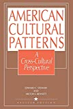 American Cultural Patterns: A Cross-Cultural Perspective