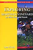 Exploring Martha's Vineyard by Bike, Foot, and Kayak, 2nd Edition