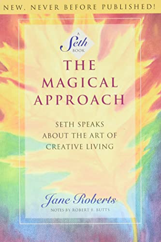 The Magical Approach: Seth Speaks About the Art of Creative Living (Jane Roberts)