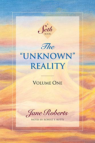 "The ""Unknown"" Reality, Vol. 1: A Seth Book"