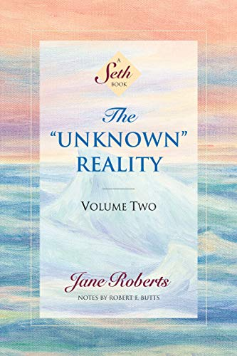 "The ""Unknown"" Reality, Vol. 2: A Seth Book"