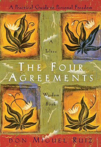 43. The Four Agreements: A Practical Guide to Personal Freedom – Don Miguel Ruiz; Don Miguel Ruiz