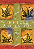 Book Cover: The Four Agreements: A Practical Guide To Personal Freedom by Don Miguel Ruiz