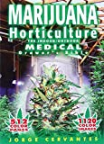 Marijuana Horticulture: The Indoor/Outdoor Medical Grower's Bible, Jorge Cervantes