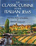 Kosher Cooking: The Classic Cuisine of the Italian Jews II: More Menus, Recollections and Recipes