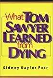 What Tom Sawyer Learned From Dying