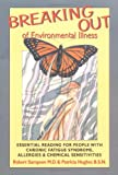 Breaking Out of Environmental Illness: Essential Reading for People with Chronic Fatigue Syndrome, Allergies, and Chemical Sensitivities, Sampson M.D., Robert; Hughes B.S.N., Patricia