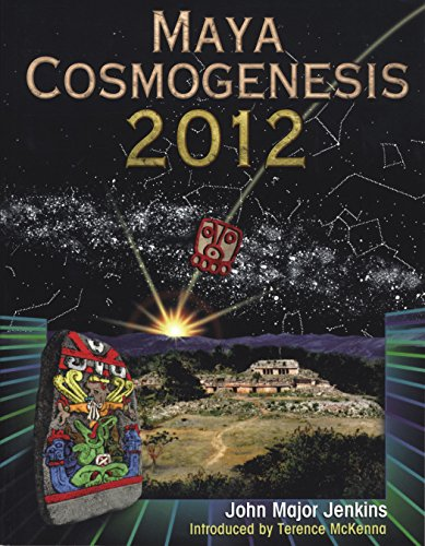 Mayan Cosmogenisis by John Major Jenkins