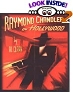 Raymond Chandler in Hollywood by Raymond Chandler