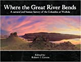 Where the Great River Bends, Robert J. Carson; Michael E. Denny; Catherine E. Dickson; Lawrence L. Dodd; G. Thomas Edwards; Donald Snow