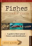 Fishes of the Columbia Basin, Dennis D. Dauble