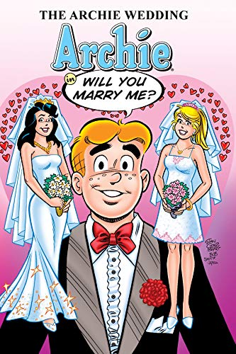 The Archie Wedding: Archie In Will You Marry Me? cover
