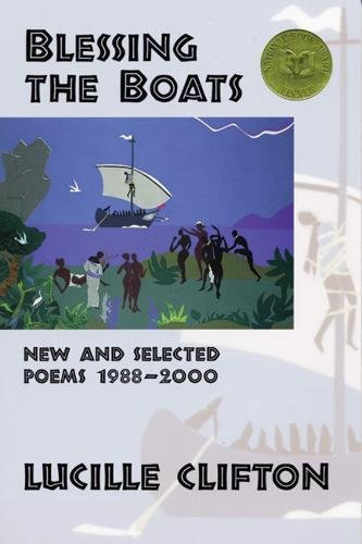 Blessing the Boats: New and Selected Poems 1988-2000 (American Poets Continuum), Clifton, Lucille