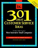 Buy 301 Great Customer Service Ideas: From America's Most Innovative Small Companies from Amazon