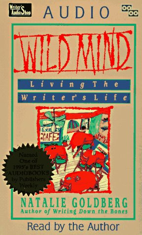 Wild Mind: Living the Writer's Life (Read by Author)