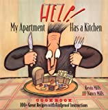 Help! My Apartment Has a Kitchen Cookbook : 100+ Great Recipes with Foolproof Instructions