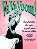 Va Va Voom!: Bombshells, Pin-Ups, Sexpots and Glamour Girls