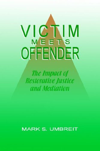 Victim Meets Offender: The Impact of Restorative Justice and Mediation, Umbreit, Mark S.; Coates, Robert B.; Kalanj, Boris