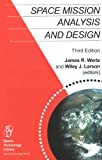 Space Mission Analysis and Design, 3rd edition (Space Technology Library)