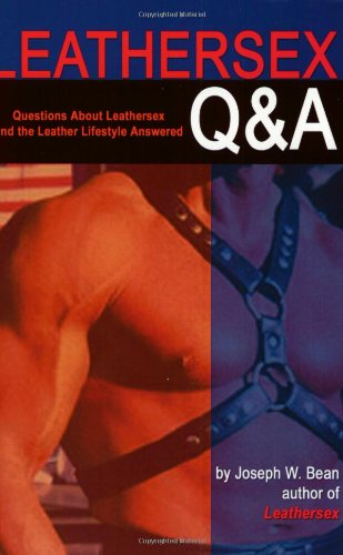 Leathersex Q and A: Questions about Leathersex and the Leather Lifestyles Answered