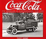 Coca-Cola: Its Vehicles in Photographs 1930 Through 1969: Photo Archive (Photo Archive Series)