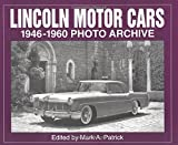 Lincoln Motor Cars: 1946 Through 1960: Photo Archive