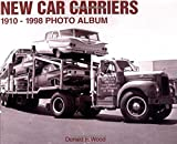 New Car Carriers 1910-1998 Photo Album