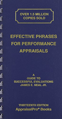 Effective Phrases for Performance Appraisals: A Guide to Successful Evaluations (Neal, Effective Phrases for Peformance Appraisals) - James E., Jr. Neal