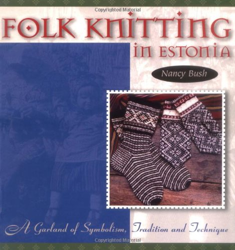 Folk Knitting in Estonia (Folk Knitting series)