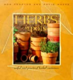 Herbs in Pots : Artful and Practical Herbal Containers