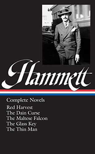 Dashiell Hammett Complete Novels: Red Harvest, The Dain Curse, The Maltese Falcon, The Glass Key, and The Thin Man (Library of America #110)