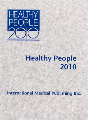 healthy people 2010 part i essay Healty people 2020 october 2014 healthy people 2020 the healthy people 2020 initiative provides a science-based, 10-year national objectives for improving the health of all americans for three decades.