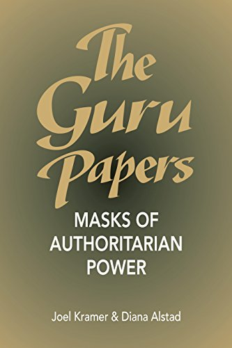 The Guru Papers: Masks of Authoritarian Power, by Kramer, J. and Diana Alstad
