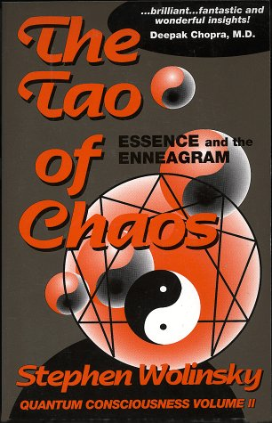 The Tao of Chaos: Essence and the Enneagram (Quantum Consciousness, Volume II), Wolinsky, Stephen