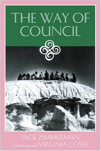 The Way of Council, Jack Zimmerman