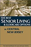 The Best Senior Living and Eldercare Options in Central New Jersey