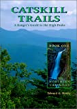 Catskill Trails: A Ranger's Guide to the High Peaks:  Book 1, The Northern Catskills