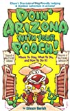 Doin' Arizona With Your Pooch!: Eileen's Directory of Dog-Friendly Lodging and Outdoor Adventures in Arizona