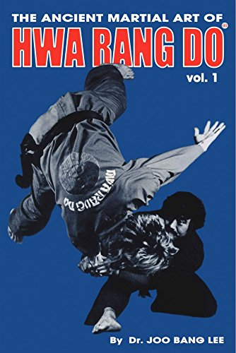 The Ancient Martial Art of Hwarang Do - Volume 1, Joo Bang Lee