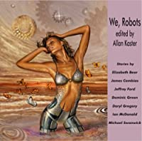 AUDIO REVIEW: We, Robots edited by Allan Kaster