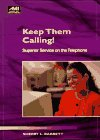 Keep Them Calling: Superior Service on the Telephone (How-to-Book Series))