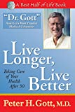 Live Longer, Live Better  :  Taking Care of Your Health After 50  (Best Half of Life Series)