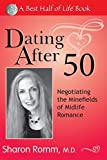 Dating After 50  :  Negotiating the Minefields of Mid-Life Romance  (Best Half of Life Series)