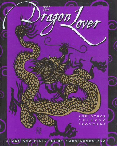 The Dragon Lover and Other Chinese Proverbs (English and Chinese Edition), Xuan, Yongsheng
