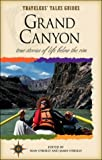 Grand Canyon: True Stories of Life Below the Rim