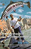 Last Trout in Venice: The Far-Flung Escapades of an Accidental Adventurer, Lansky, Doug