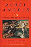 Rebel Angels: 25 Poets of the New Formalism
