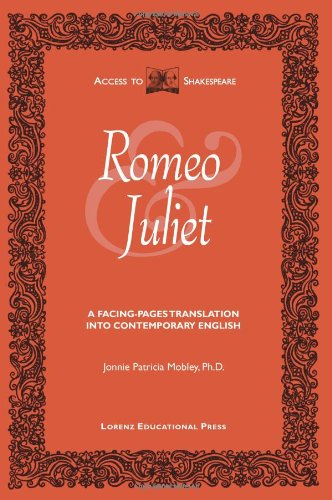 The Tragedy of Romeo and Juliet A Facing-Pages Translation into Contemporary English