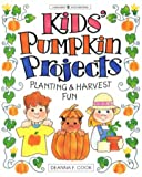 Kids' pumpkin projects :  planting & harvest fun